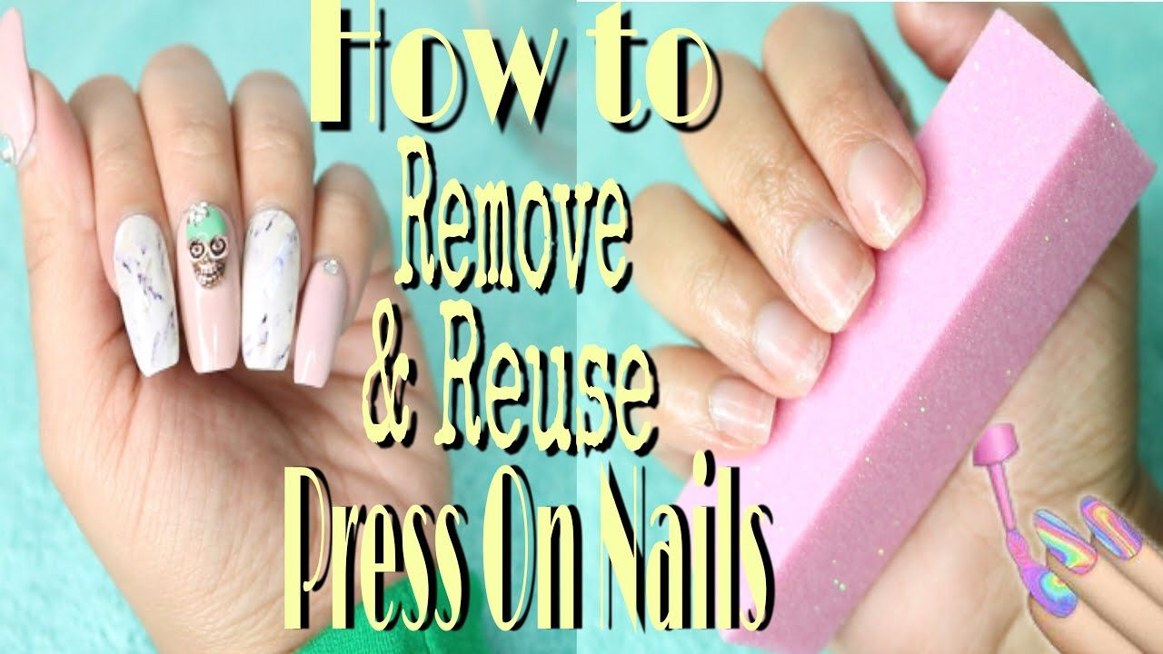 How To Remove Press On Nails Without Damage Remove Glue On Nails Press On Nails Glue On Nails Remove Acrylic Nails