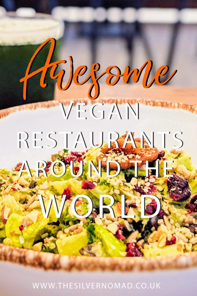 Photo of Awesome Vegan Restaurants around the World   The Silver Nomad