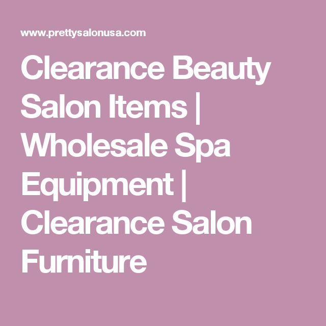 Clearance Beauty Salon Items | Wholesale Spa Equipment