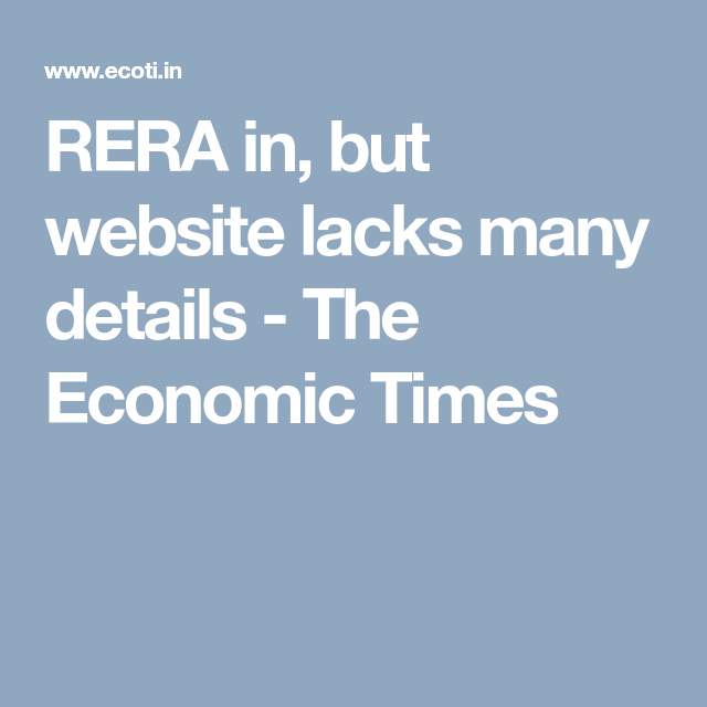 Rera In But Website Lacks Many Details The Economic Times Economic Times Hold A Meeting Website