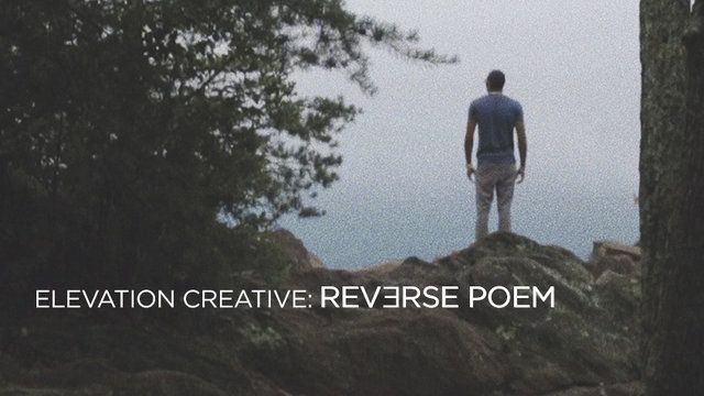 Elevation Creative: Reverse Poem on Vimeo | Church Ministry | Poems