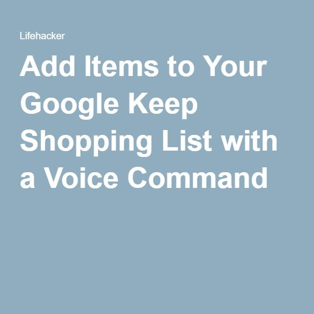 Add Items to Your Google Keep Shopping List with a Voice