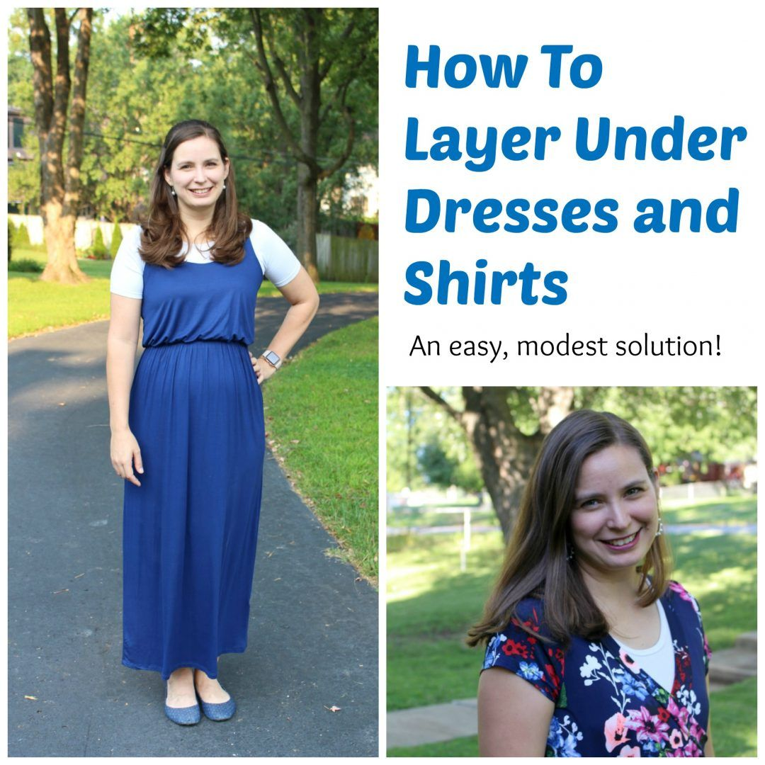 ffff363dff554 How to layer under dresses and shirts for an easy modest solution!