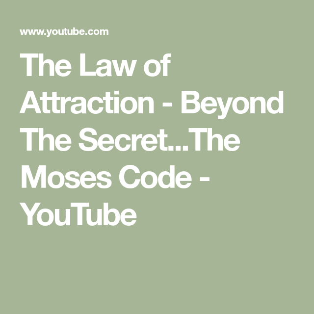 The Law Of Attraction Beyond The Secrete Moses Code Youtube