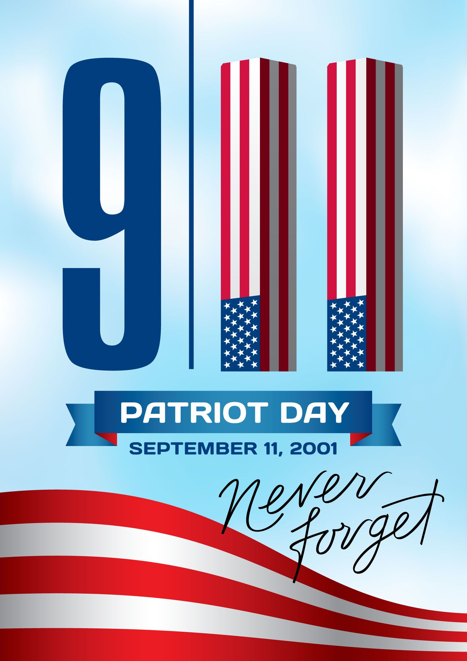 Patriot Day Honor The Victims Of Sept 11 2001 To Aug 27 2017 Remembering September 11th September 11 Patriots Day