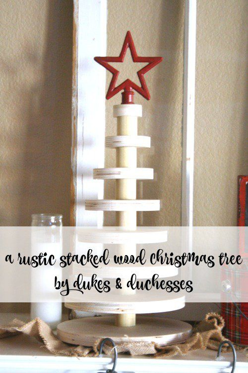 A Rustic Stacked Wood Christmas Tree - Dukes and Duchesses - wood christmas decorations