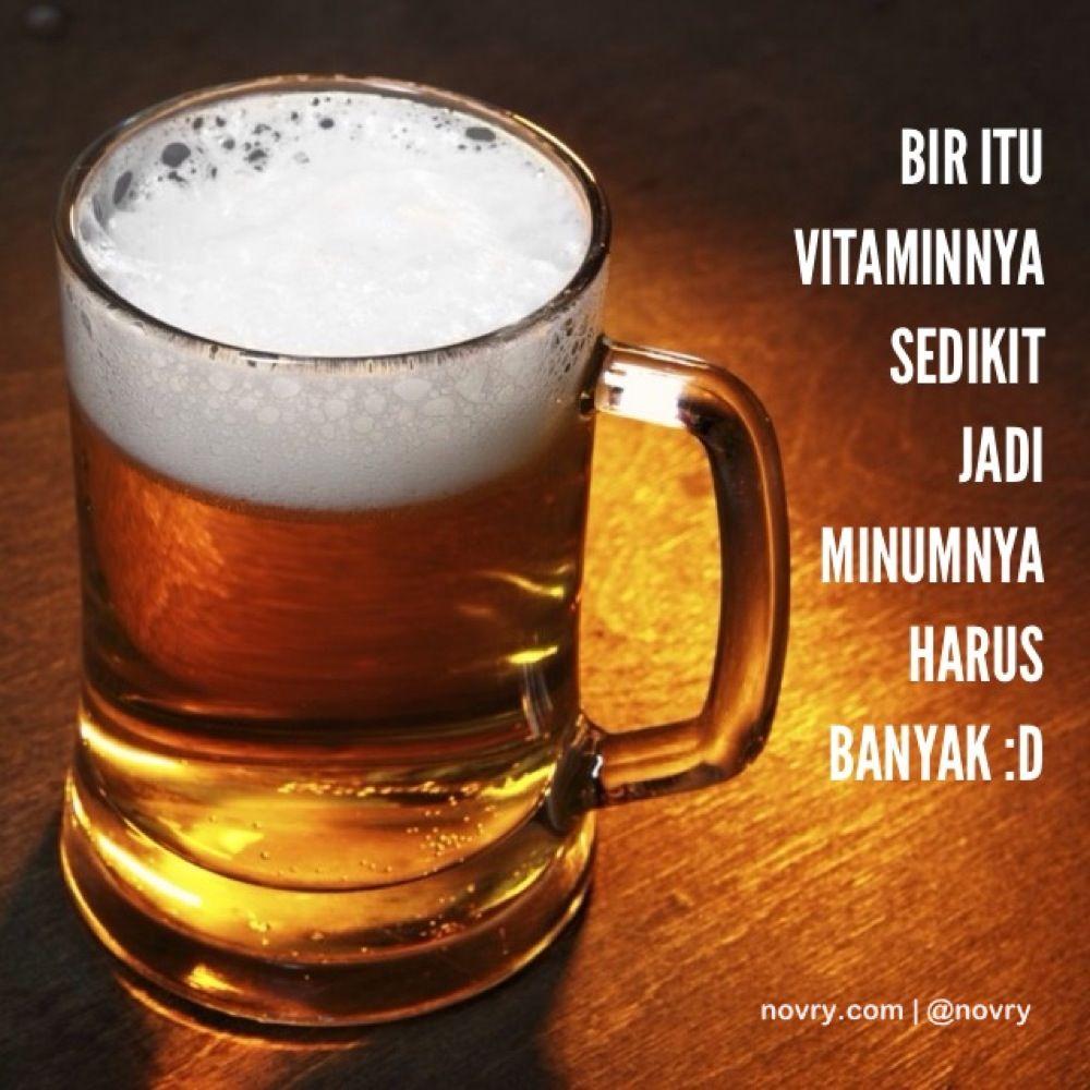 Bir Itu Vitaminnya Sedikit Jadi Minumnya Harus Banyak D Joke
