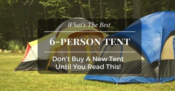 The Best 6-Person Tent An Expert Guide & The Best 6-Person Tent: An Expert Guide | Tents
