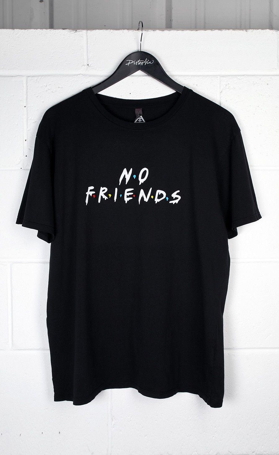 29921814b No Friends T-Shirt #disturbiaclothing disturbia metal silver alien goth  occult grunge alternative punk