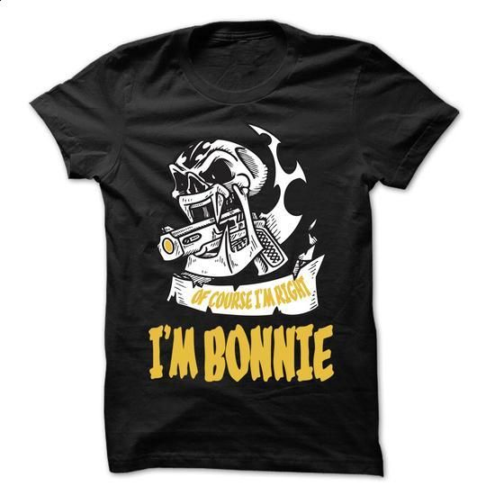 Of Course I Am Right I Am BONNIE ... - 99 Cool Name Shi - #blue shirt #sweater for men. BUY NOW => https://www.sunfrog.com/LifeStyle/Of-Course-I-Am-Right-I-Am-BONNIE--99-Cool-Name-Shirt-.html?68278