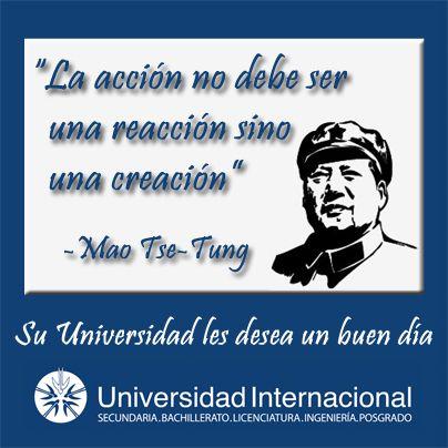 La Acción No Debe Ser Una Reacción Sino Una Creación Mao