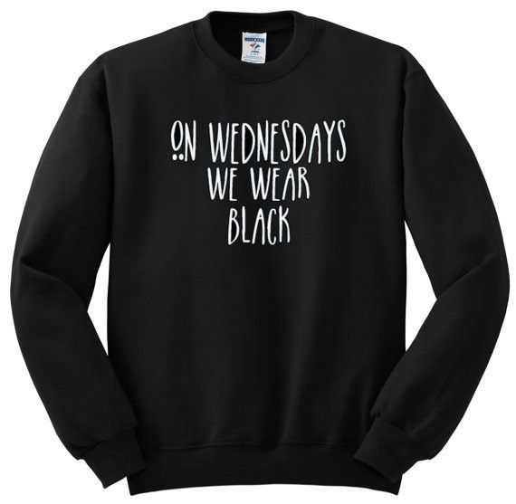 On Wednesdays We Wear Black Sweatshirt http://shop.nylon.com/collections/whats-new/products/on-wednesdays-we-wear-black-sweatshirt #nylonshop