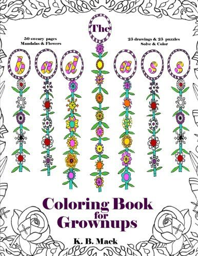 Introducing The Badass Coloring Book For Grownups 50 Designs Of Swear Words Flowers Mandalas Puzzle Quilts