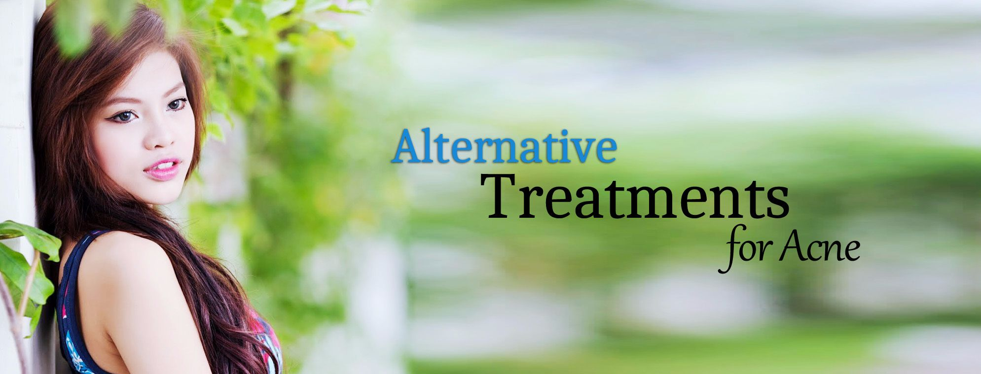 How to get rid of acne using alternative treatments