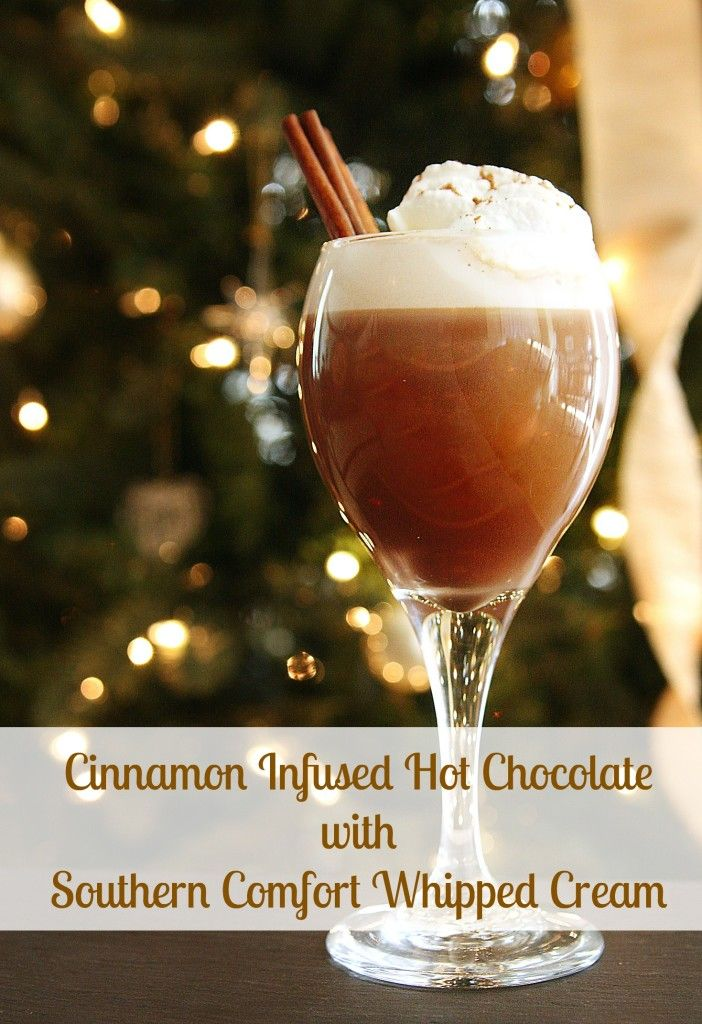 Cinnamon Infused Hot Chocolate W Southern Comfort Whipped Cream