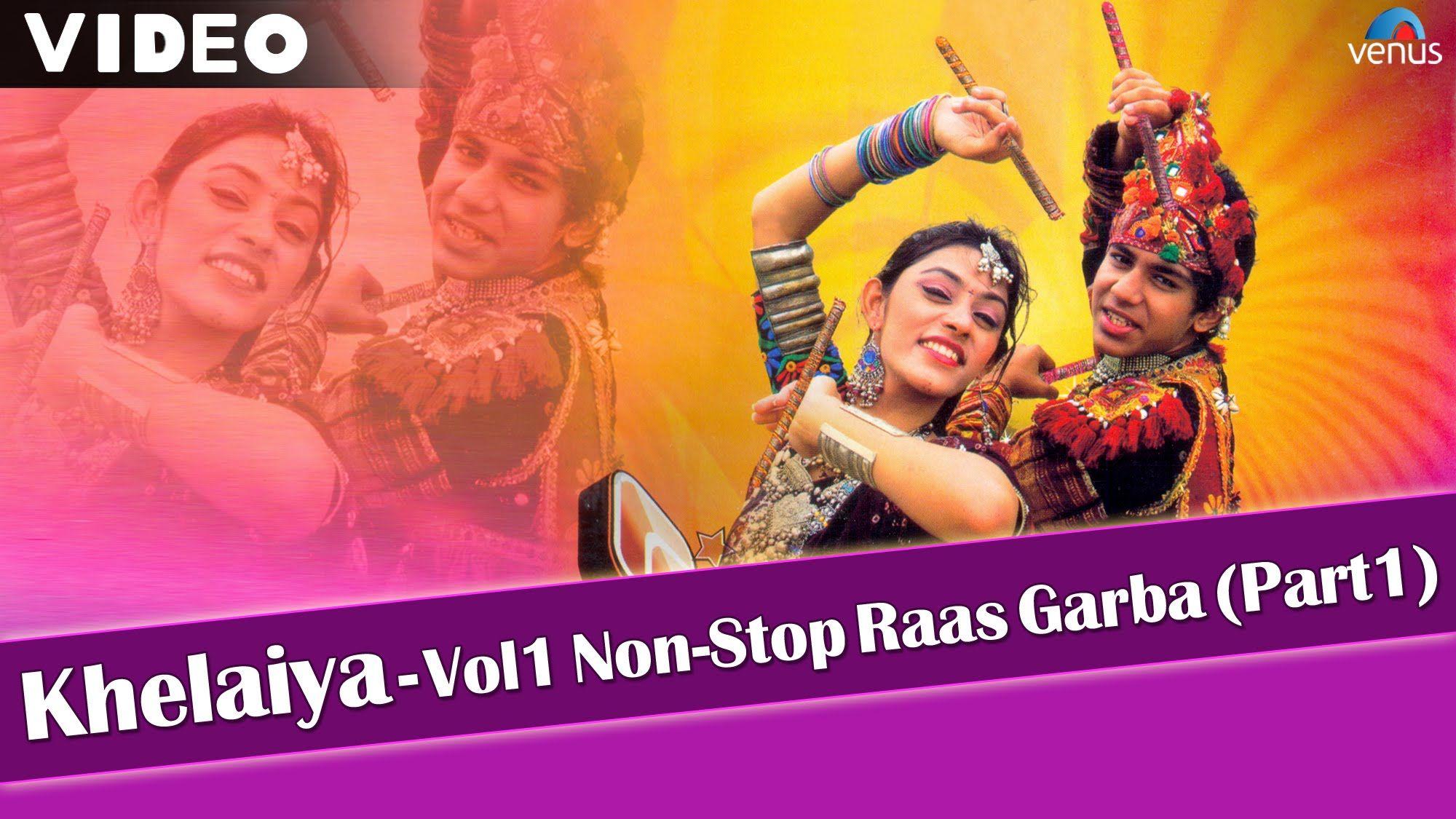 Khelaiya Vol 1 Non Stop Raas Garba Part 1 Latest Dandiya Songs Vid Garba Songs Navratri Songs Songs