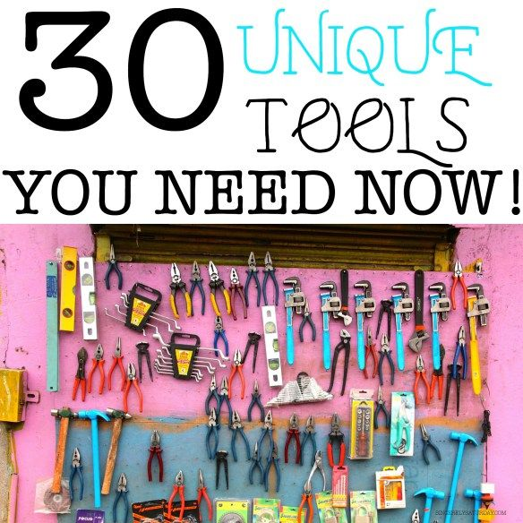 30 UNIQUE TOOLS YOU NEED NOW! - Sincerely Saturday