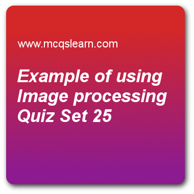 Example Of Using Image Processing Quizzes Digital Image Processing Quiz 25 Questions And An Quiz With Answers Image Processing Quiz Questions And Answers