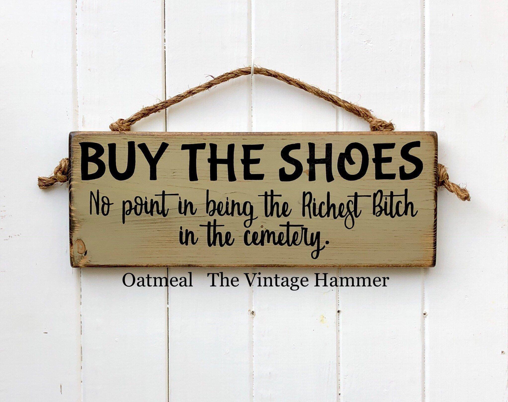 Shoe Sign, wood sign saying, custom colors, farmhouse
