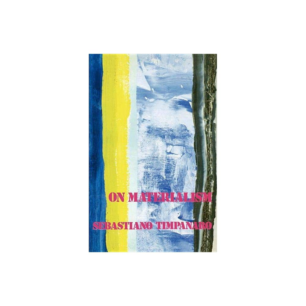 On Materialism By Sebastiano Timpanaro Paperback Historical