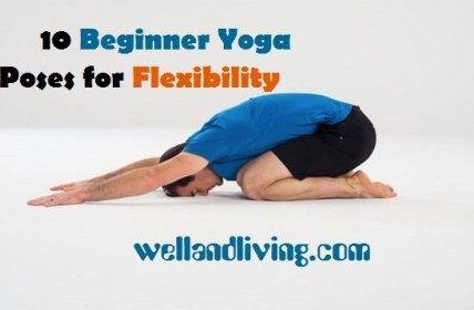 10 beginner yoga poses to enhance flexibility  yoga poses
