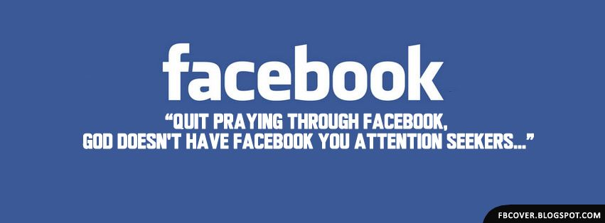I Hate Attention Seekers Quotes: Facebook Prayers With Picture