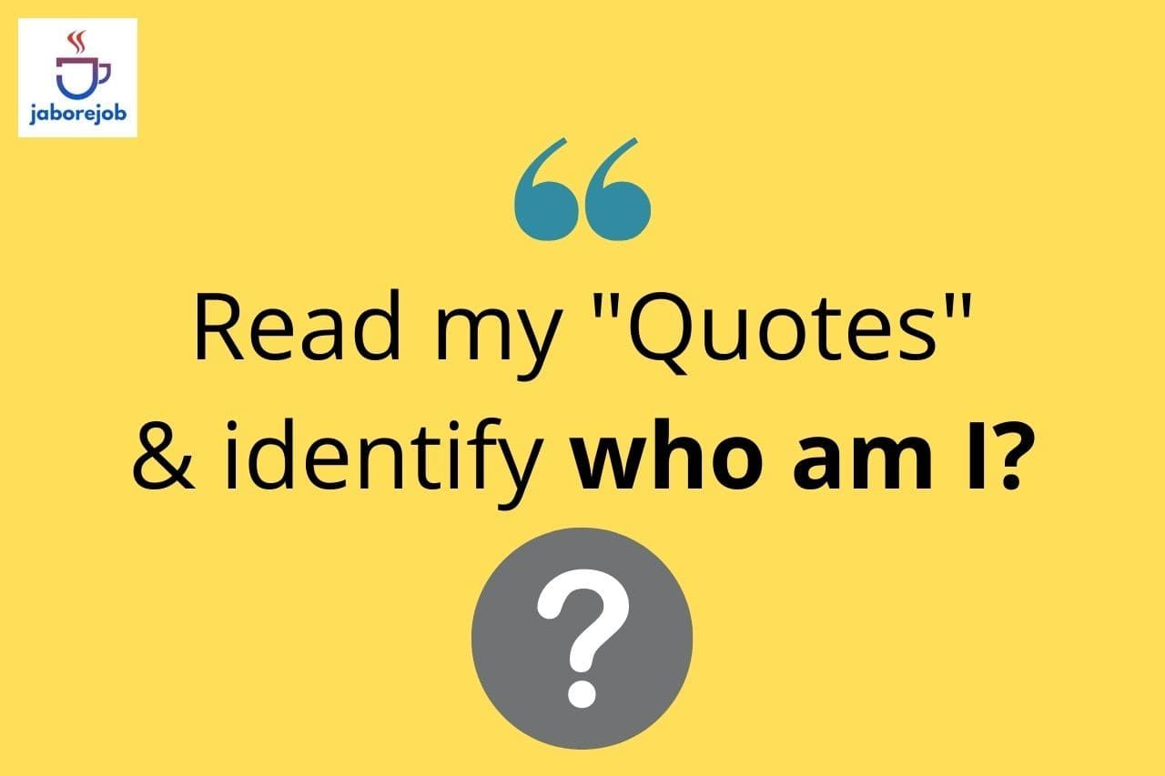 Who Am I Gk Quiz Read The Quotes And Identify Who Am I Quotes Reading Quiz