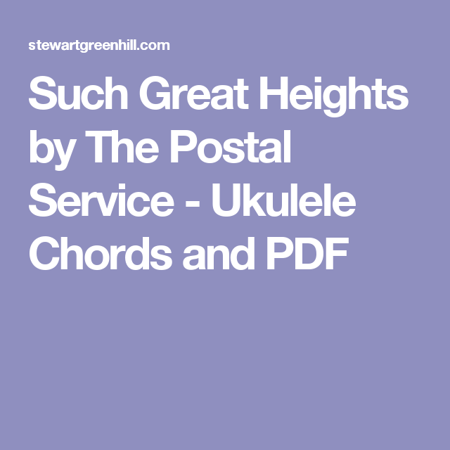 Such Great Heights by The Postal Service - Ukulele Chords and PDF ...