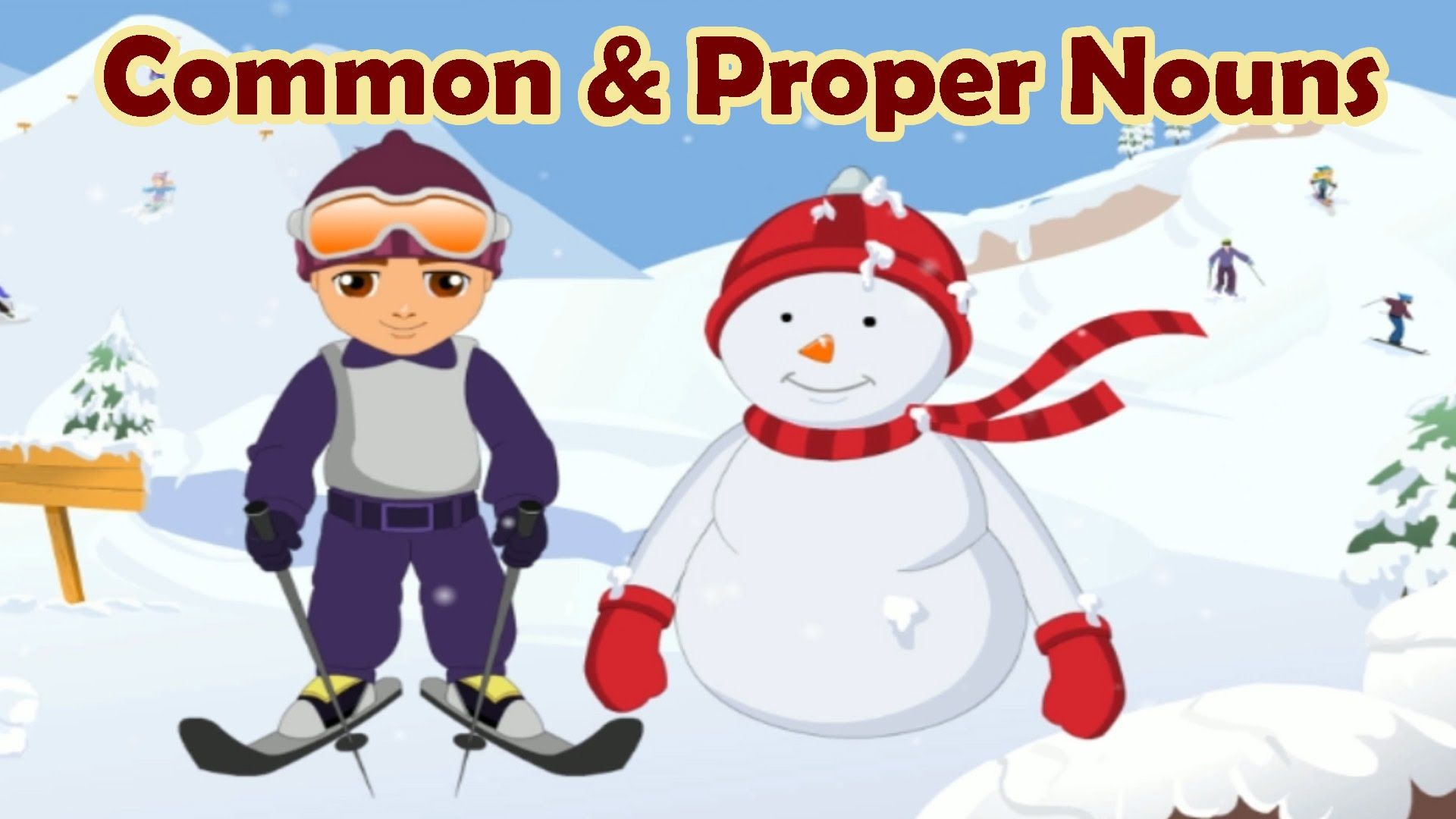 Come Ski Down Noun Mountain With Mr Mogul He Will Help You Identify Proper And Common Nouns