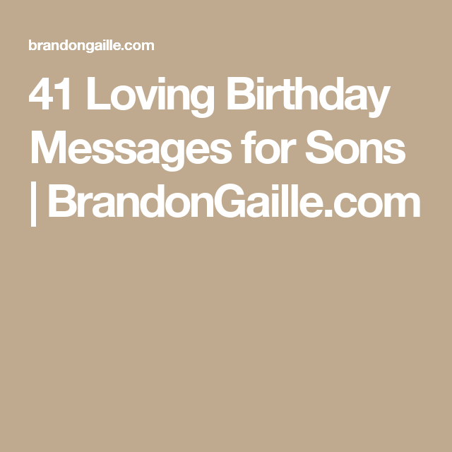 41 Loving Birthday Messages For Sons Birthday Messages Messages