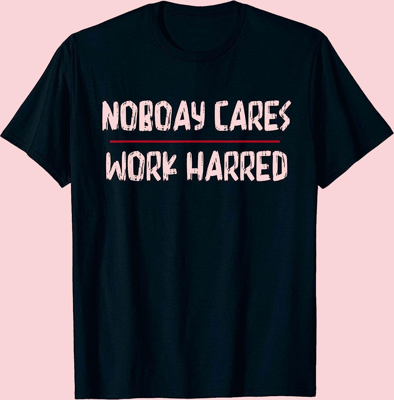 Photo of Nobody Cares Work Harder Motivational Workout  Gym T-Shirt