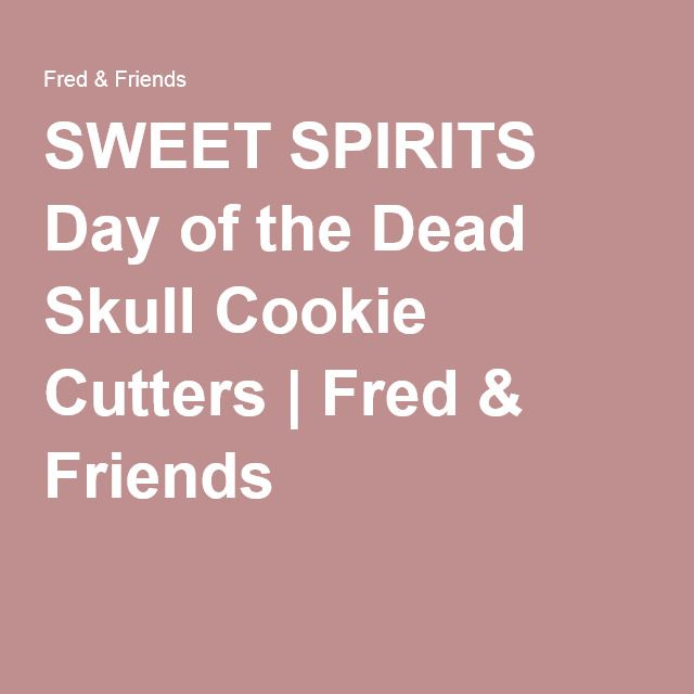 SWEET SPIRITS Day of the Dead Skull Cookie Cutters | Fred & Friends