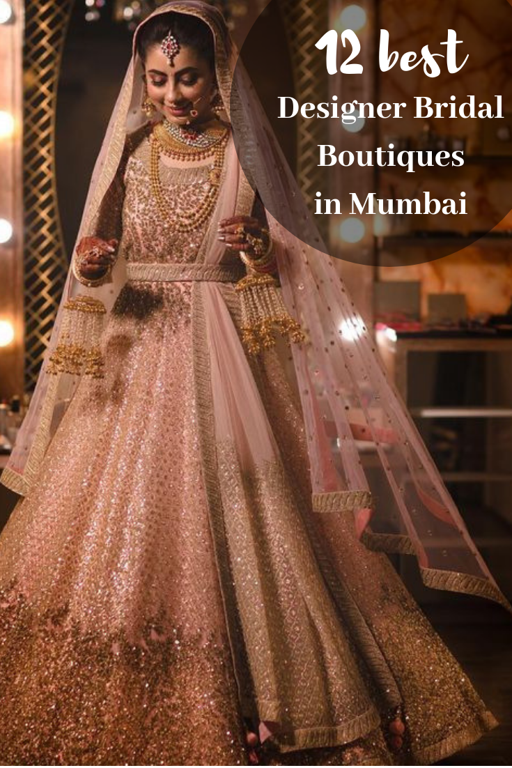 Designer Boutiques You Need To Check Out Indian Wedding Lehengas Bridal Anarkali Suits Best Wedding Dress Designers Ball Gowns Wedding