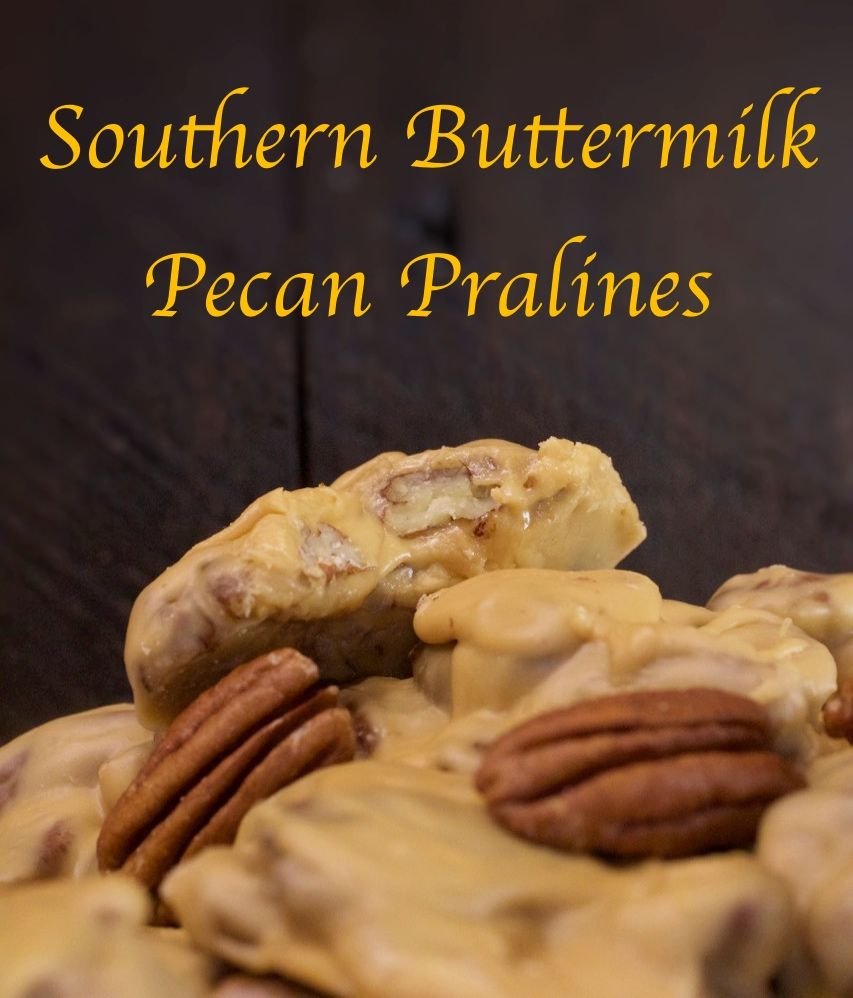 Southern Buttermilk Pecan Pralines My Country Table Recipe Pecan Pralines Pralines Buttermilk Praline Recipe