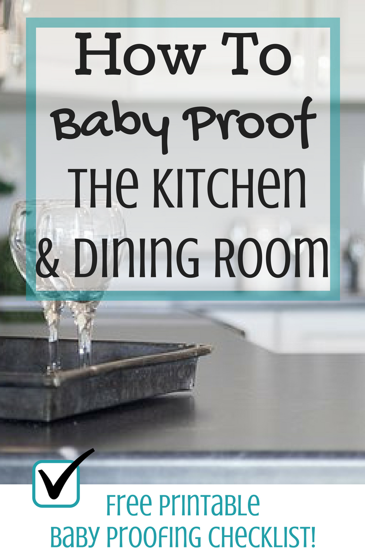 How To Baby Proof the Kitchen and Dining Room + Free ...