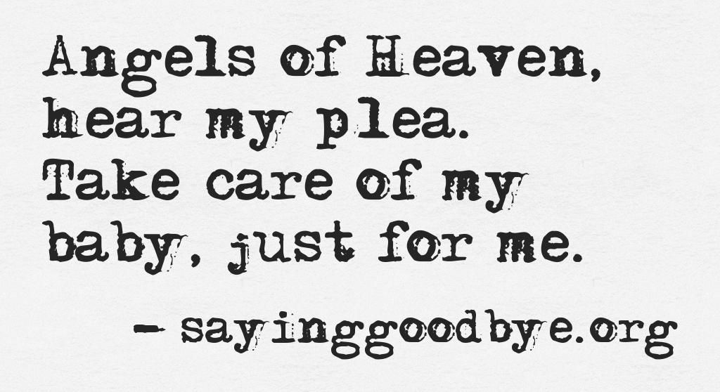 Angels Of Heaven, Hear My Plea. Take Care Of My Baby Just