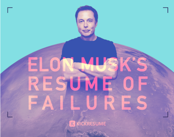 Elon Musk S Resume Of Failures Proves Real Success Is Not Without Harsh Setbacks Designtaxi Com Elon Musk Infographic Failure
