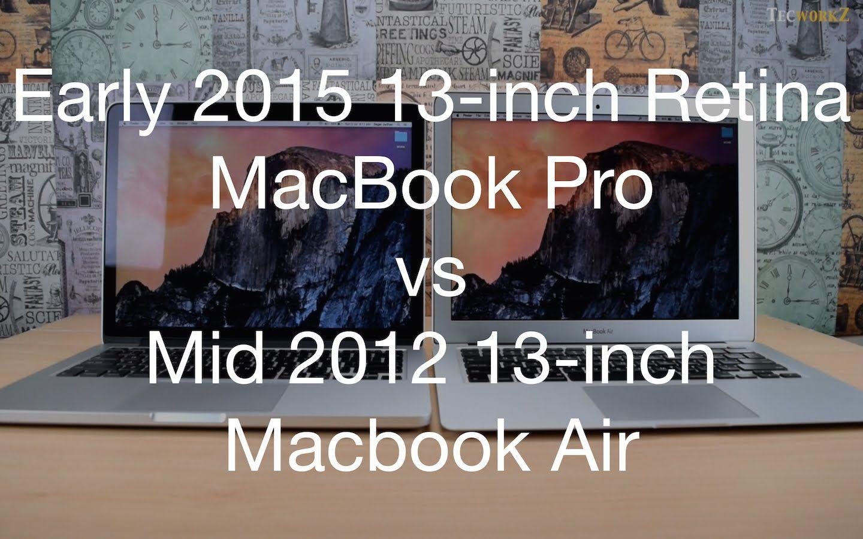 2015 Macbook Pro With Retina Display Vs 2012 Macbook Air Macbook Macbook Pro Macbook Air