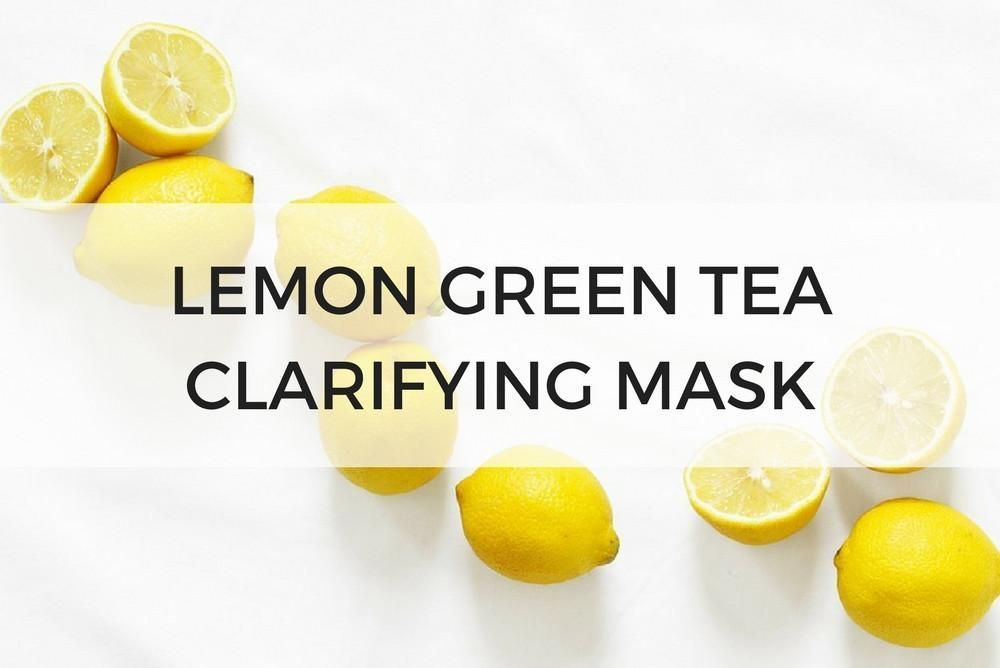 clarifying mask with lemon green tea DIY facial mask the