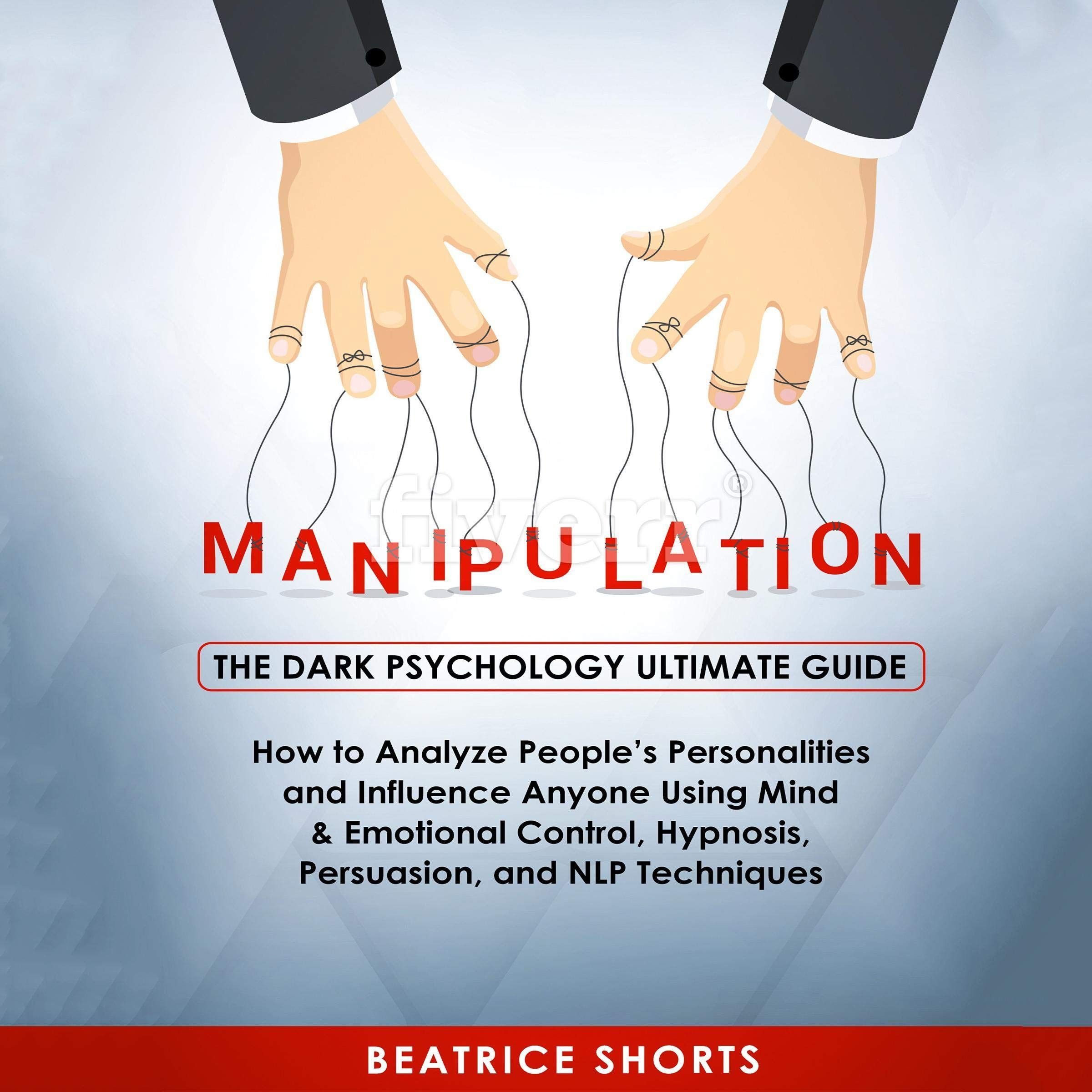 Manipulation The Dark Psychology Ultimate Guide How To Analyze