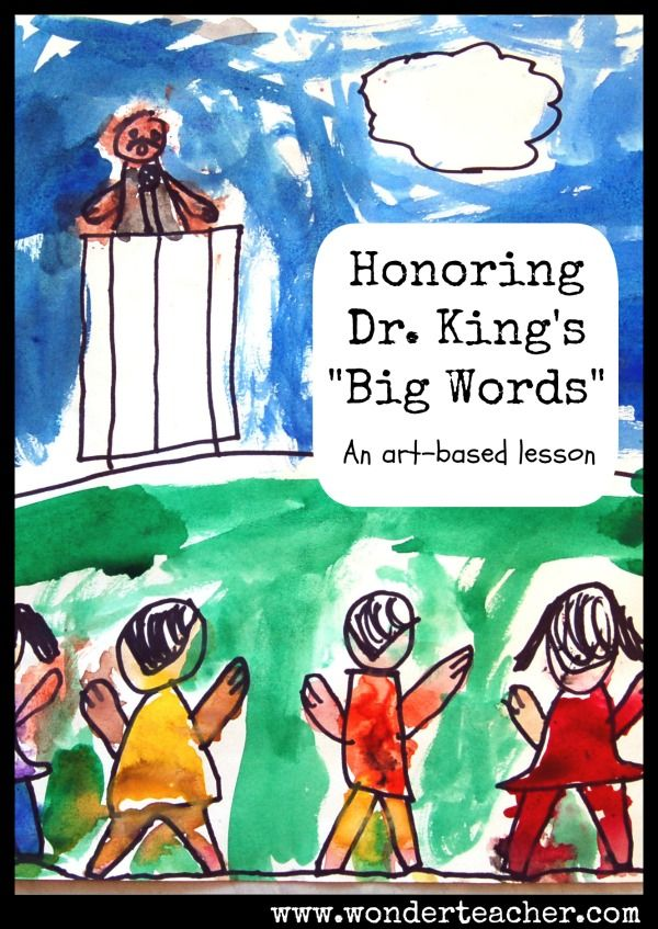 Honoring Dr King\u0027s Big Words An Art-Based Lesson Plan