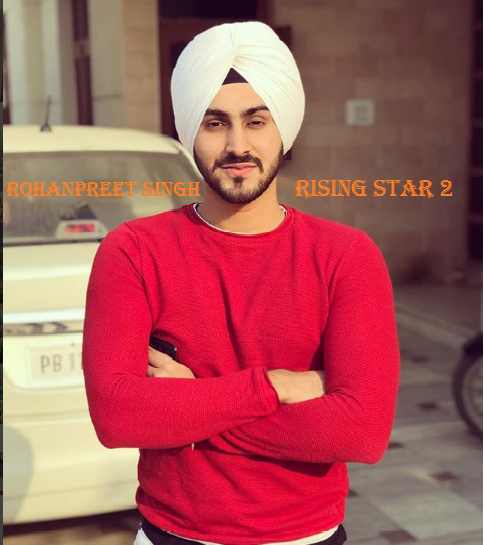 Guesskaro Com Top 32 Contestants Of Rising Star 2 Will Be Singing Their Heart Out In Weeks To Come Rohanpreet Singh In Rising Star 2 Is C Singh Singer Stars