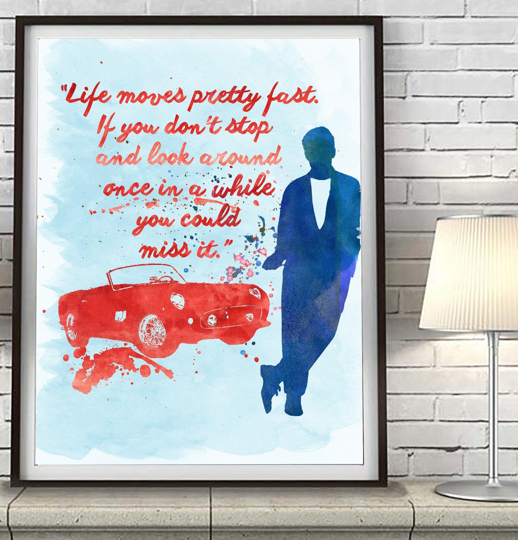 Ferris Bueller's Day Off quote Art Print Poster Gift Art