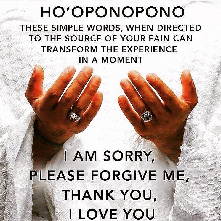 Ho Oponopono I Love You I M Sorry Please Forgive Me Thank You Spirituality Forgiveness Wisdom Quotes