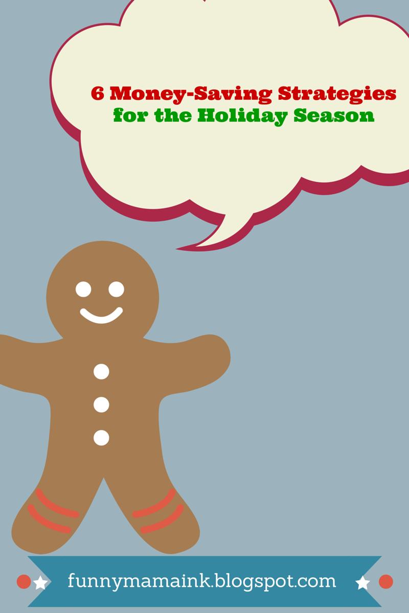 6 money-saving strategies for the holiday season. Start now!! http://funnymamaink.blogspot.ca/2014/11/6-money-saving-strategies-for-holiday.html
