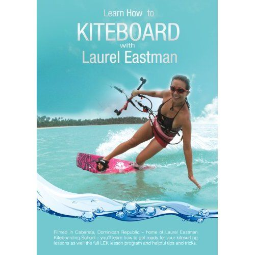 Amazon.com: Learn How to Kiteboard with Laurel Eastman ...