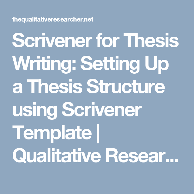 Scrivener For Thesi Writing Setting Up A Structure Using Template Qualitative Research Dissertation