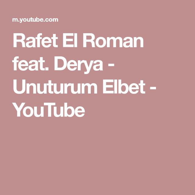 Rafet El Roman Feat Derya Unuturum Elbet Youtube Youtube Songs Literally