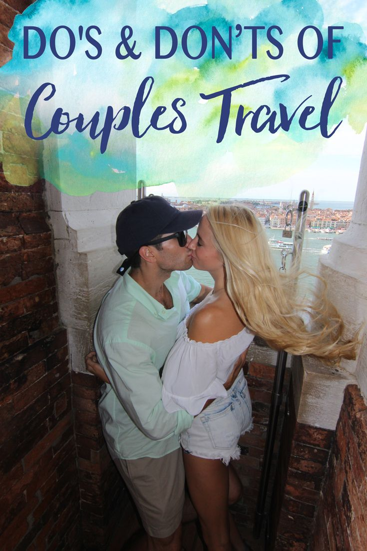 Do S And Don Ts Of Couples Travel Travel Couple Romantic