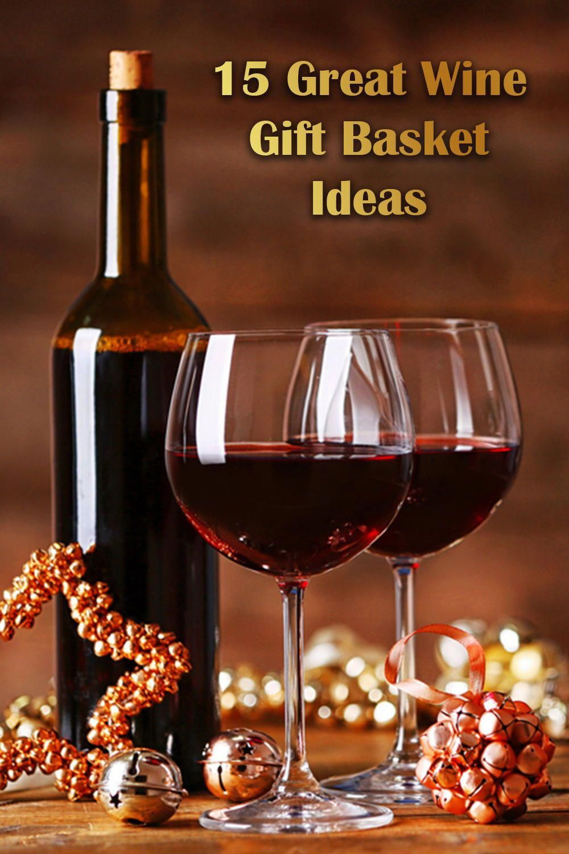 15 great wine gift basket ideas in 2019 wine gift